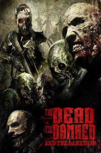 Мёртвые, проклятые и тьма / The Dead the Damned and the Darkness (2014)